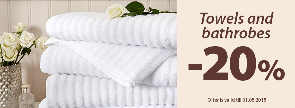 Towels and bathrobes -20%!